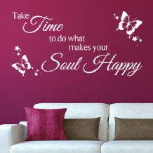 Take Time to do what Makes your Soul Happy ~ Motivational Wall sticker / decals